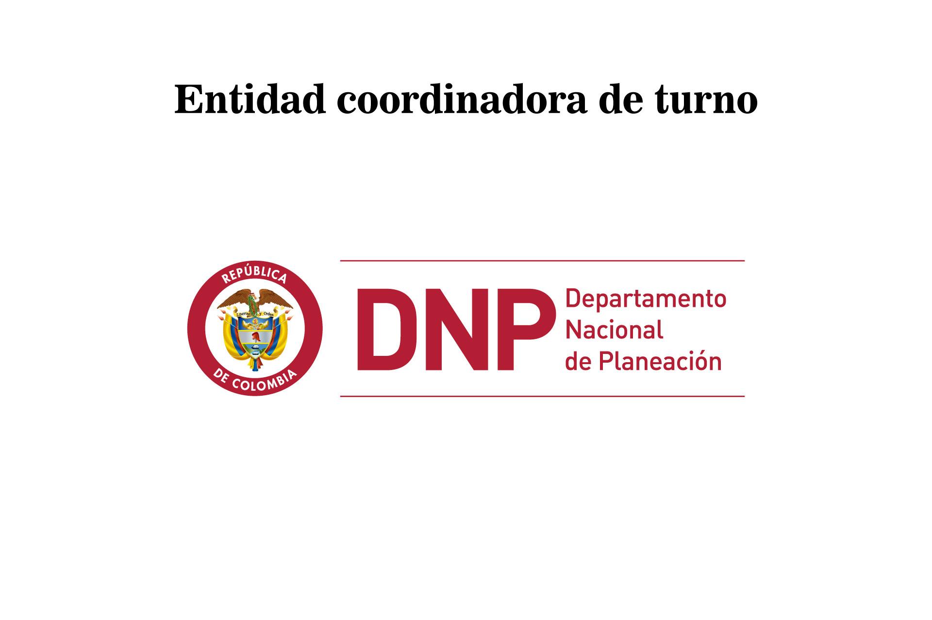 Entidad Coordinadora de turno DNP